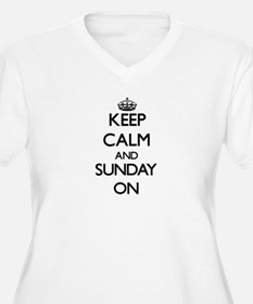 Keep Calm and Sunday ON Plus Size T-Shirt
