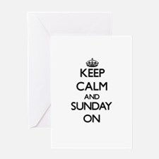Keep Calm and Sunday ON Greeting Cards