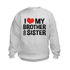 I Love My Brother and Sister Sweatshirt