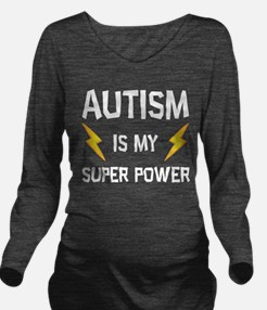 Autism Is My Super Power Long Sleeve Maternity T-S