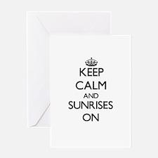 Keep Calm and Sunrises ON Greeting Cards