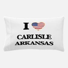 I love Carlisle Arkansas USA Design Pillow Case