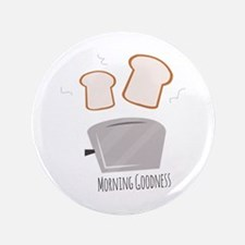 Morning Goodness Button