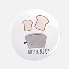 Butter Me Up Button