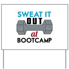 Sweat It Out Yard Sign