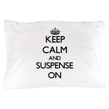 Keep Calm and Suspense ON Pillow Case