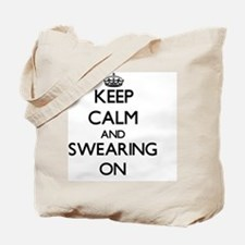 Keep Calm and Swearing ON Tote Bag