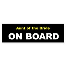 Aunt of the Bride On Board Bumper Bumper Sticker