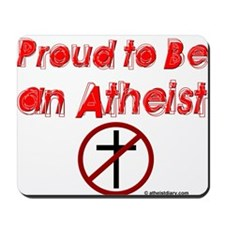 Proud to Be an Atheist Mousepad
