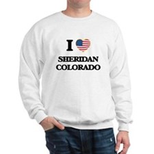 I love Sheridan Colorado USA Design Sweatshirt