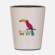 Toucan Do It Shot Glass