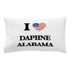 I love Daphne Alabama USA Design Pillow Case