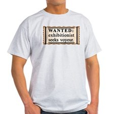 WANTED: exhibitionist seeks voyeur Ash Grey T-Shir
