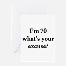 70 your excuse 2 Greeting Cards