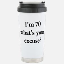 70 your excuse 2 Travel Mug