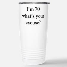 70 your excuse 2 Travel Mug