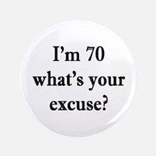 70 your excuse 3 Button