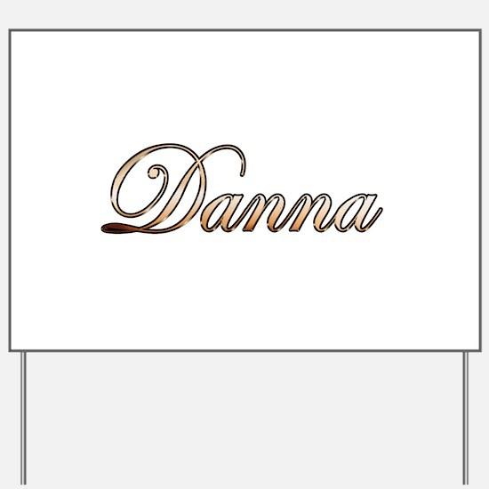 Gold Danna Yard Sign