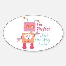 I'm Perfect Just The Way I Am Decal