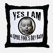 April Fool's Day Birthday Baby Throw Pillow
