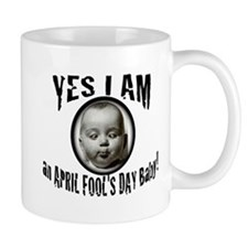 April Fool's Day Birthday Baby Mug