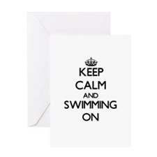Keep Calm and Swimming ON Greeting Cards
