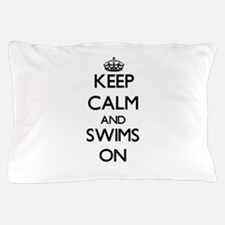 Keep Calm and Swims ON Pillow Case