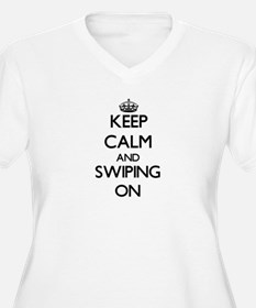Keep Calm and Swiping ON Plus Size T-Shirt
