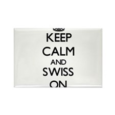 Keep Calm and Swiss ON Magnets