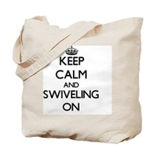 Keep Calm and Swiveling ON Tote Bag