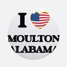 I love Moulton Alabama USA Design Ornament (Round)