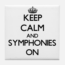 Keep Calm and Symphonies ON Tile Coaster
