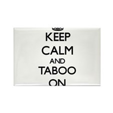 Keep Calm and Taboo ON Magnets