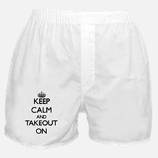 Keep Calm and Takeout ON Boxer Shorts