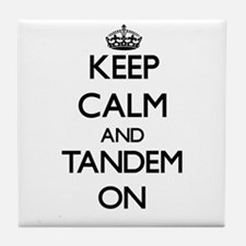 Keep Calm and Tandem ON Tile Coaster