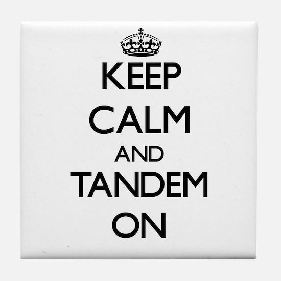 Keep Calm and Tandem ON Tile Coaster