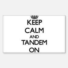 Keep Calm and Tandem ON Decal
