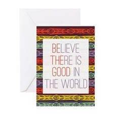 Be The Good in the World Greeting Cards