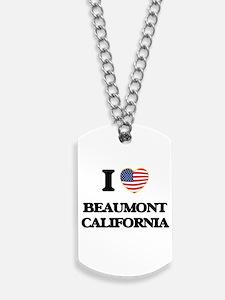 I love Beaumont California USA Design Dog Tags