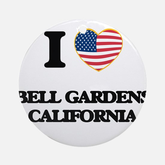 I love Bell Gardens California US Ornament (Round)
