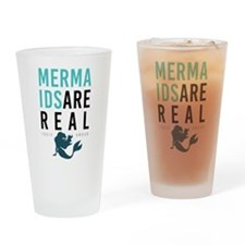 Mermaids Are Real Drinking Glass