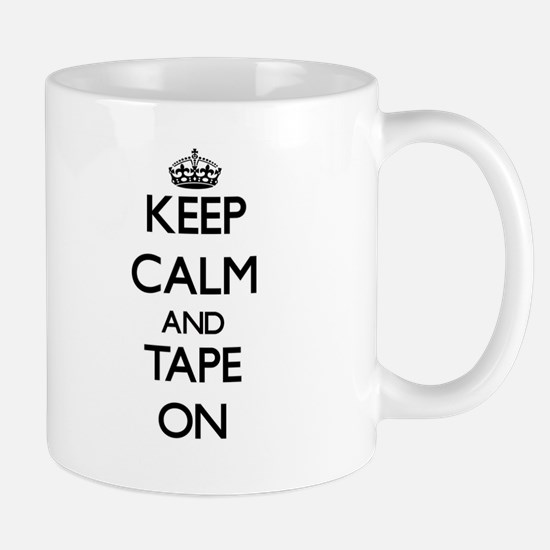 Keep Calm and Tape ON Mugs