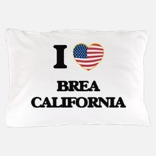 I love Brea California USA Design Pillow Case