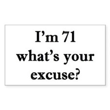 71 your excuse 2 Decal