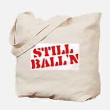 Still Ball'n Red Tote Bag