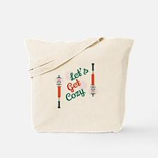 Lets Get Cozy Tote Bag