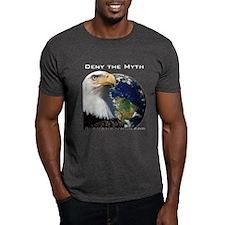 Deny the Myth - T-Shirt
