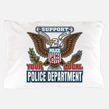 Support Your Local Police Pillow Case