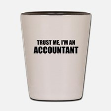 Trust Me, I'm An Accountant Shot Glass