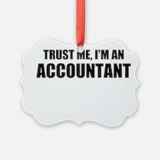 Trust Me, I'm An Accountant Ornament